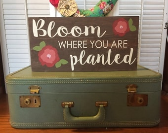 Bloom Where You Are Planted - 11x20 -  Hand Painted Wood Sign - Wedding Birthday Anniversary Gift Decor