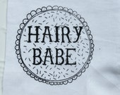 Hairy Babe Patch - Feminism - Fierce Babes - Feminist - Positivity - Screenprint