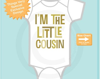 Little Cousin Bodysuit, Neutral Baby Onesie or Tee Shirt with the text I'm the Little Cousin (07022015e)