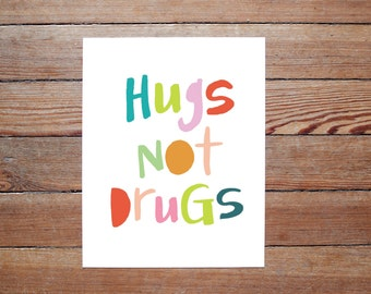 Hugs Not Drugs - rainbow original hand lettered PRINT