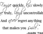 VINYL QUOTE-Forgive Quickly Kiss Slowly-Mark Twain-special buy any 2 quotes and get a 3rd quote free of equal or lesser value