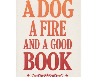 A Dog, a fire and a good book letterpress print, Gift for dog and book lovers SALE