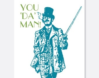 Father's Day Card:  Funny You Da Man