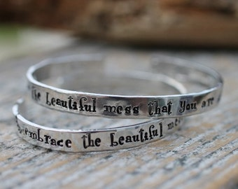 Hand stamped cuff bracelet, embrace the beautiful mess that you are, or your wordsfree domestic shipping