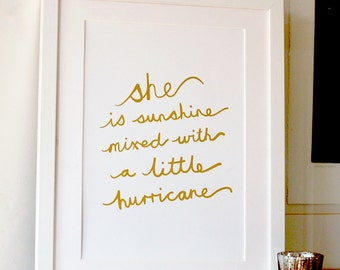 Gold Foil 'She Is Sunshine Mixed With A Little Hurricane' print, gift for her, gift for girl, quote for girl, girls birthday gift