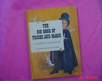 The Big Book of Tricks and Magic by James R. Blackman - A Random House Book -1962