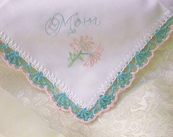 Handkerchief for Mom, Ladies Hanky, Hand Crochet, Aqua, Pink, Lace, Lacy, Custom Embroidered, Personalized, Monogrammed, Ready to ship,
