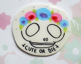 Cute or die pin, skull brooch, feminist, feminism, floral crown, 90's kid, tumblr, holographic glitter, brooch, punk rock, black and white