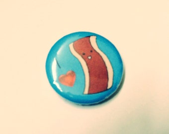 "Bacon Pin, Bacon Magnet, I love Bacon Pin Back Button or Magnet, 1"" of my bacon doodle, bacon brooch"