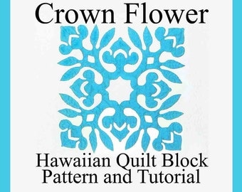 """Hawaiian Quilting, Crown Flower Block, PDF Instant Download 18-22"""", Hawaiian Monarchy, DIY Pattern Tutorial Photos Step By Step Instructions"""