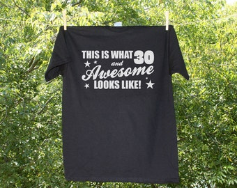 30 and Awesome // Humorous 30th Birthday Shirt - AH