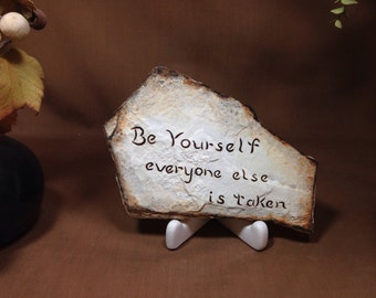 Be yourself . . . everyone else is taken