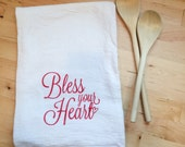 Flour Sack Tea Towel: Bless your Heart Screen Printed
