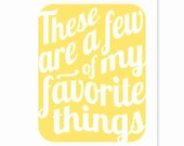 Printable Digital Download - Typography Art Print - These Are a Few of My Favorite Things v3 - music inspired printable download in yellow