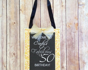 fabulous at 50 door sign, custom 50th birthday party sign, personalized gold sparkles welcome birthday sign