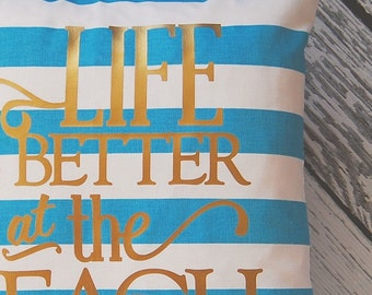 Beach Decor Pillow, Turquoise Pillow Covers, Throw Pillow Cover, Life is Better at the Beach, Cottage Decor Nautical Decor, Beach Decoration