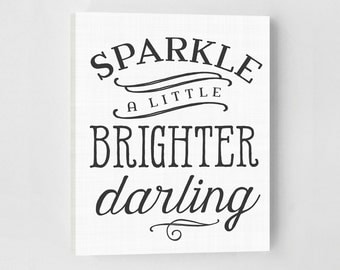 Sparkle a Little Brighter Darling, Inspirational Quote, Canvas Quotes, Wall Art Canvas, Office Art, Office, Canvas Art, Inspirational Art