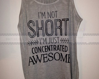 Im not short im concentrated awesome flowy tank