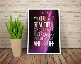 Beautiful on the Inside -  Humorous Inspiration Quote // Typographic Art  Inspired by Adventure Time // Astronomy Style Home Decor for Geeks