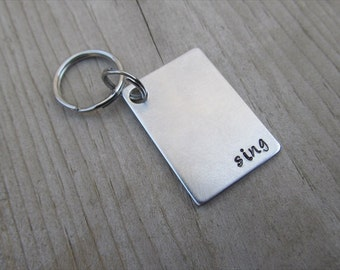"""Sing Inspirational Keychain- Hand-Stamped Keychain- """"sing""""- Metal Keychain- by Jenn's Handmade Jewelry"""