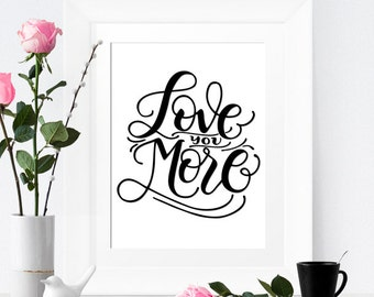 Art print  - Love you more