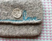 Grey Felted Pouch - Turquoise Needle Felted Love - Sparkly Vintage Button