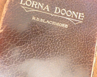 Antique Lorna Doone by R.D. Blackmore  - 6th Edition From Late 1800s  Leather Bound
