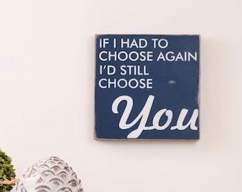 If I Had To Choose Again Wood Sign, Wedding Sign, Wedding Decor, Anniversary Sign, Anniversary Gift, Anniversary Wood Sign, 5th Anniversary