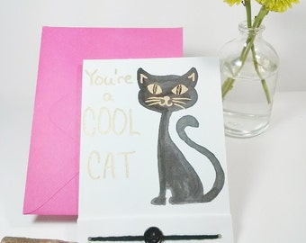 You're a Cool Cat - Black Cat - Hand Painted Greeting Card - Friendship Card - Feline Birthday Card - Cat Greeting Card - Retro - Kitty Card