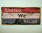 Patriotic wood sign, Stars and Stripes, Red, White, and Blue, United We Stand,