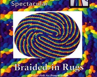 NEW Simple, Spectacular Braided-in Rugs. Make rag rugs with swirling lines, right- and left-hand directions, recycle cotton to wool fabrics