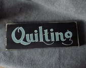 Handpainted Sign - Quilting