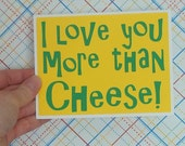 I love you more than Cheese-Yellow Card with Green lettering- Blank inside