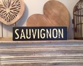 Handmade Wooden Sign - SAUVIGNON - Rustic, Vintage, Shabby Chic, alcohol, wine