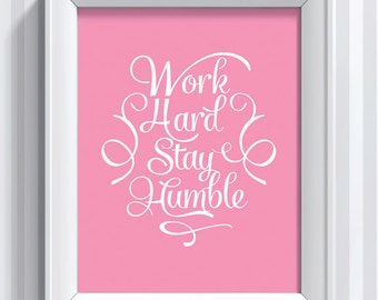 Work Hard Stay Humble Quote - 11x14 - poster print