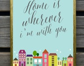 Home is wherever i'm with you art print, modern wall decor, neighborhood silhouette, quote, housewarming gift, buildings, Nursery wall decor