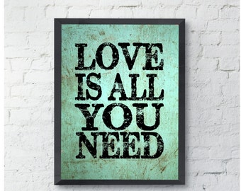 Love is all you need Art Print, love qoute, home decor, wall art