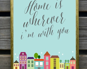 Home is wherever i'm with you art print, modern wall decor, neighborhood silhouette, quote, housewarming gift, buildings, Nursery wall decor