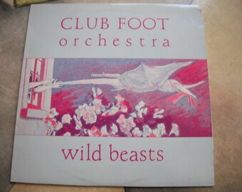 Club Foot Orchestra Wild Beasts 1986 Ralph Records Snakefinger San Francicos Own