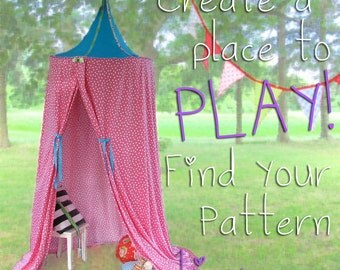 PATTERN! - Canopy - Play Tent - Playhouse - Princess Tent - Hula Hoop Tent - 2nd Edition