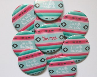 Set of 10 Tribal Bachelorette Party Buttons. Quirky Bachelorette. Pin Back Buttons.