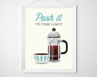 French Press Print - Push it to the limit - Poster wall art decor cafe coffee espresso cute aqua teal blue quote pun mid century cup modern