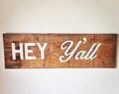 "Reclaimed Wood Rustic Sign ""Hey Y'all"""