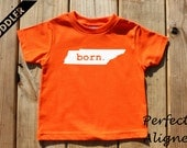 Tennessee Home State BORN Unisex Toddler T-shirt - Baby Boys or Girls