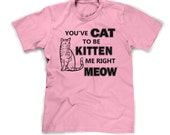 girls cat shirt you've cat to be kitten me right meow funny youth cat t-shirts gifts for cat lovers i love cats pink cat tee shirt s m l xl