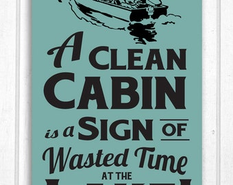 A Clean Cabin / Cottage at the Lake Hand Screened Wood Sign