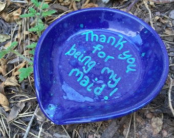 Thanks for being my maid, Spoon Rest, blue, wedding, gift, ceramic, spoon holder, Spoon rest, pottery
