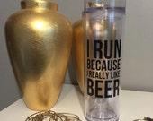 I Run Because I Really Like Beer Skinny Tumbler Cup