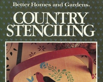 Better Homes and Gardens Country Stenciling, Vintage Craft Book, Country Style Stenciling Motifs