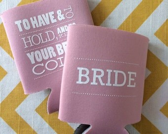 Bride Wedding Cooler, wedding can cooler for the bride to be, Have and Hold and Keep your Beer Cold coolie, Bridal shower favor, bride to be
